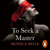 To Seek a Master - Monica Belle