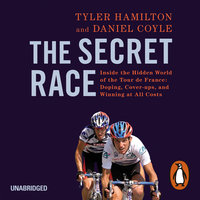 The Secret Race - Tyler Hamilton, Daniel Coyle