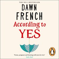 According to Yes - Dawn French