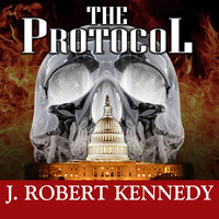The Protocol - J. Robert Kennedy