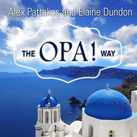 The OPA! Way - Alex Pattakos,Elaine Dundon