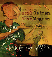 The Day I Swapped My Dad for Two Goldfish - Neil Gaiman