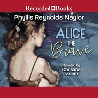 Alice the Brave - Phyllis Naylor