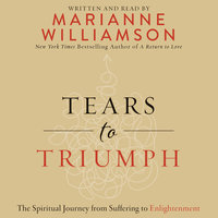 Tears to Triumph - Marianne Williamson