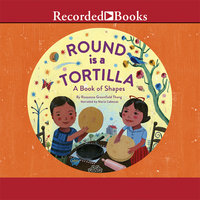 Round is a Tortilla - A Book of Shapes - Roseanne Thong