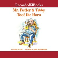 Mr. Putter and Tabby Toot the Horn - Cynthia Rylant