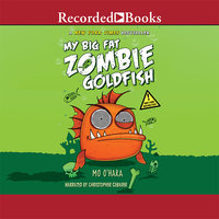 My Big Fat Zombie Goldfish - Mo O'Hara
