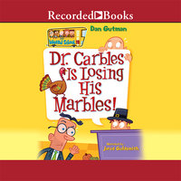 Dr. Carbles Is Losing His Marbles! - Dan Gutman