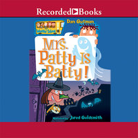 Mrs. Patty is Batty - Dan Gutman