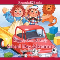 Raggedy Ann and Andy - School Day Adventure - Patricia Hall