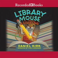 Library Mouse - A Friend's Tale - Daniel Kirk
