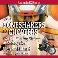 From Boneshakers to Choppers - Lisa Smedman