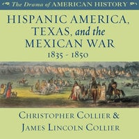 Hispanic America, Texas, and the Mexican War - James Lincoln Collier,Christopher Collier