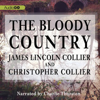 The Bloody Country - James Lincoln Collier,Christopher Collier