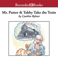 Mr. Putter and Tabby Take the Train - Cynthia Rylant