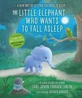 The Little Elephant Who Wants to Fall Asleep - Carl-Johan Forssén Ehrlin