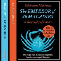 The Emperor of All Maladies - A Biography of Cancer - Siddhartha Mukherjee