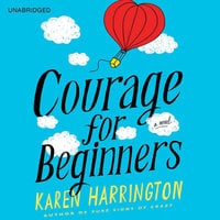Courage for Beginners - Karen Harrington