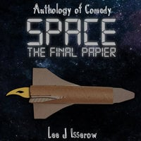 SPACE - The Final Papier - Lee J. Isserow