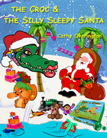 The Croc & The Silly Sleepy Santa - Cathy Overington