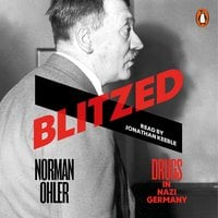 Blitzed - Drugs in Nazi Germany - Norman Ohler
