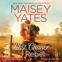 Last Chance Rebel - Maisey Yates