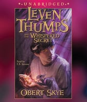 Leven Thumps and the Whispered Secret - Obert Skye
