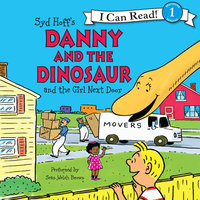 Danny and the Dinosaur and the Girl Next Door - Syd Hoff