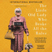 The Little Old Lady Who Broke All the Rules - Catharina Ingelman-Sundberg