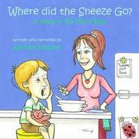 Where Did the Sneeze Go? - Jennifer Mosher