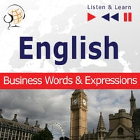 English Business Words & Expressions - Listen & Learn to Speak (Proficiency Level: B2-C1) - Dorota Guzik
