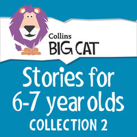 Stories for 6 to 7 Year Olds - Collection 2 - Collins Big Cat