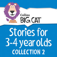 Stories for 3 to 4 Year Olds - Collection 2 - Collins Big Cat
