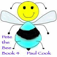 Pete the Bee Book 4 - Paul Cook