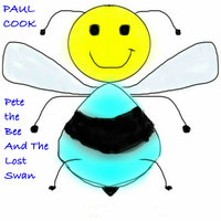 Pete the Bee and the Lost Swan - Paul Cook