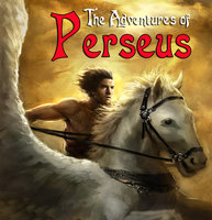 The Adventures of Perseus - A Greek Myth - Unknown