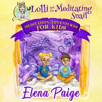 Lolli and the Meditating Snail - Elena Paige