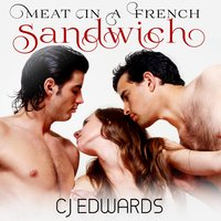 Meat in a French Sandwich - C. J. Edwards