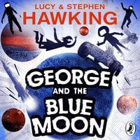 George and the Blue Moon - Stephen Hawking,Lucy Hawking