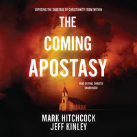 The Coming Apostasy - Mark Hitchcock,Jeff Kinley