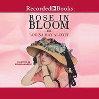 A Rose in Bloom - Louisa May Alcott