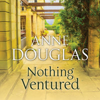Nothing Ventured - Anne Douglas