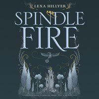 Spindle Fire - Lexa Hillyer
