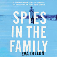 Spies in the Family - Eva Dillon