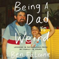 Being a Dad Is Weird - Ben Falcone