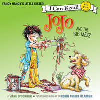 Fancy Nancy - JoJo and the Big Mess - Jane O'Connor