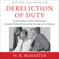 Dereliction of Duty - H.R. McMaster