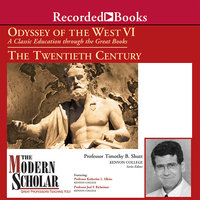 Odyssey of the West VI - A Classic Education through the Great Books - The Twentieth Century - Timothy B. Shutt, Katerine L. Elkins, Joel F. Richeimer