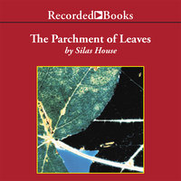 A Parchment of Leaves - Silas House