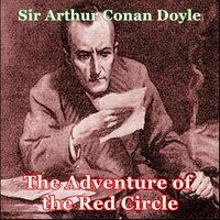 Sherlock Holmes - The Adventure of the Red Circle - Arthur Conan Doyle